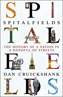 Spitalfields: The History of a Nation in a Handful of