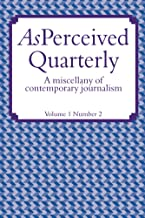 AsPerceived Quarterly: A Miscellany of Contemporary Journalism