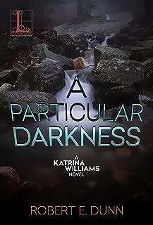 A Particular Darkness (A Katrina Williams Novel Book 2)