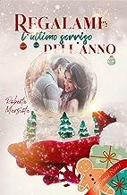 Regalami l'ultimo sorriso dell'anno: Christmas Novel (Italian Edition)