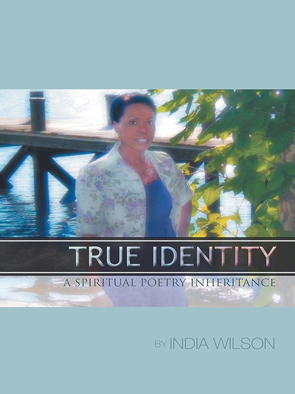 リビジョン無条件平手打ちTrue Identity: A Spiritual Poetry Inheritance (English Edition)