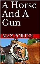 A Horse And A Gun