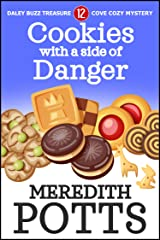 Cookies with a Side of Danger (Daley Buzz Treasure Cove Cozy Mystery Book 12) Kindle Edition