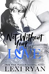 Not Without Your Love (The Boys of Jackson Harbor Book 7) Kindle Edition