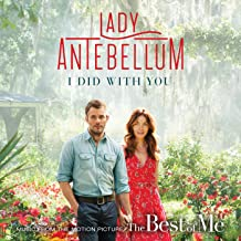 """I Did With You (From """"The Best Of Me"""")"""