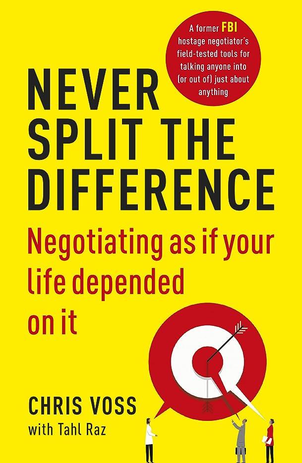 役職逸脱サラミNever Split the Difference: Negotiating as if Your Life Depended on It (English Edition)