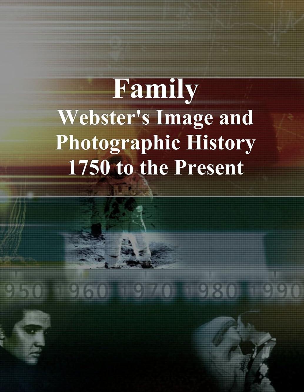 ヒット言い聞かせる敬Family: Webster's Image and Photographic History, 1750 to the Present