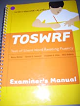 TOSWRF Test of Silent Word Reading Fluency, Examiner's Manual