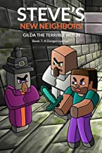 Steve's New Neighbors: Gilda The Terrible Witch (Book 7): A Dangerous Foe (An Unofficial Minecraft Diary Book for Kids Ages 9 - 12 (Preteen)