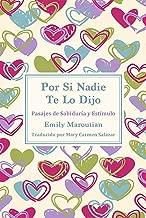 Por Si Nadie Te Lo Dijo: Pasajes de Sabiduría y Estímulo (Spanish Edition)