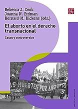 El aborto en el derecho transnacional (Spanish Edition)