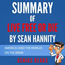 Summary of Live Free or Die by Sean Hannity: America (and the World) on the Brink