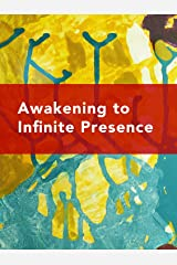 Awakening to Infinite Presence: The Clarity of Self-realization Kindle Edition