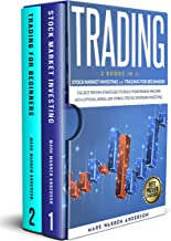 Trading: This Book Includes: Stock Market Investing and Trading for Beginners: The Best Proven Strategies to Build Your Pa...