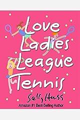 Love Ladies League Tennis Kindle Edition
