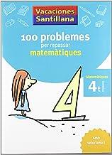 Vacaciónes Santillana 100 Problemes Per Repassar Matematiques 4 PriMaría - 9788479182304