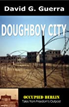 DOUGHBOY CITY (OCCUPIED BERLIN Book 1)