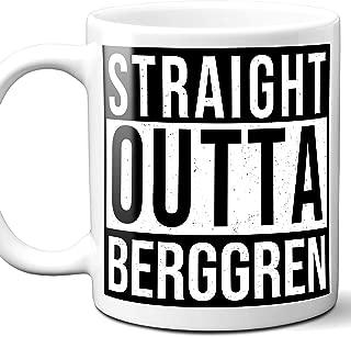 Straight Outta Berggren Surname Last Name Mug Gift.11 Ounces.