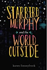 Starbird Murphy and the World Outside Kindle Edition