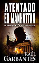 Atentado en Manhattan: Un thriller de acción, misterio y suspense (Spanish Edition)