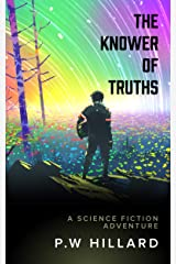 The Knower Of Truths: A Science Fiction Adventure Novel (Knowerverse Book 1) Kindle Edition