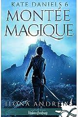 Montée Magique: Kate Daniels, T6 Format Kindle
