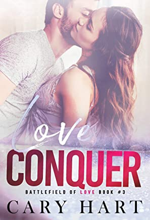 Love Conquer: A Second Chance Standalone Romance (Battlefield of Love Book 3)