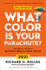 What Color Is Your Parachute? 2021: Your Guide to a Lifetime of Meaningful Work and Career Success Kindle Edition