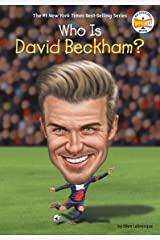 Who Is David Beckham? (Who Was?) Kindle Edition