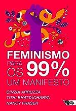 Feminismo Para os 99%. Um Manifesto