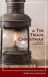 A Tin Train Christmas: (short fiction)