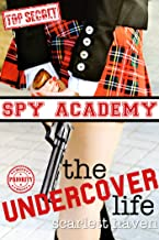 The Undercover Life (Spy Academy Book 1)