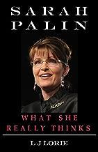 Sarah Palin What She Really Thinks