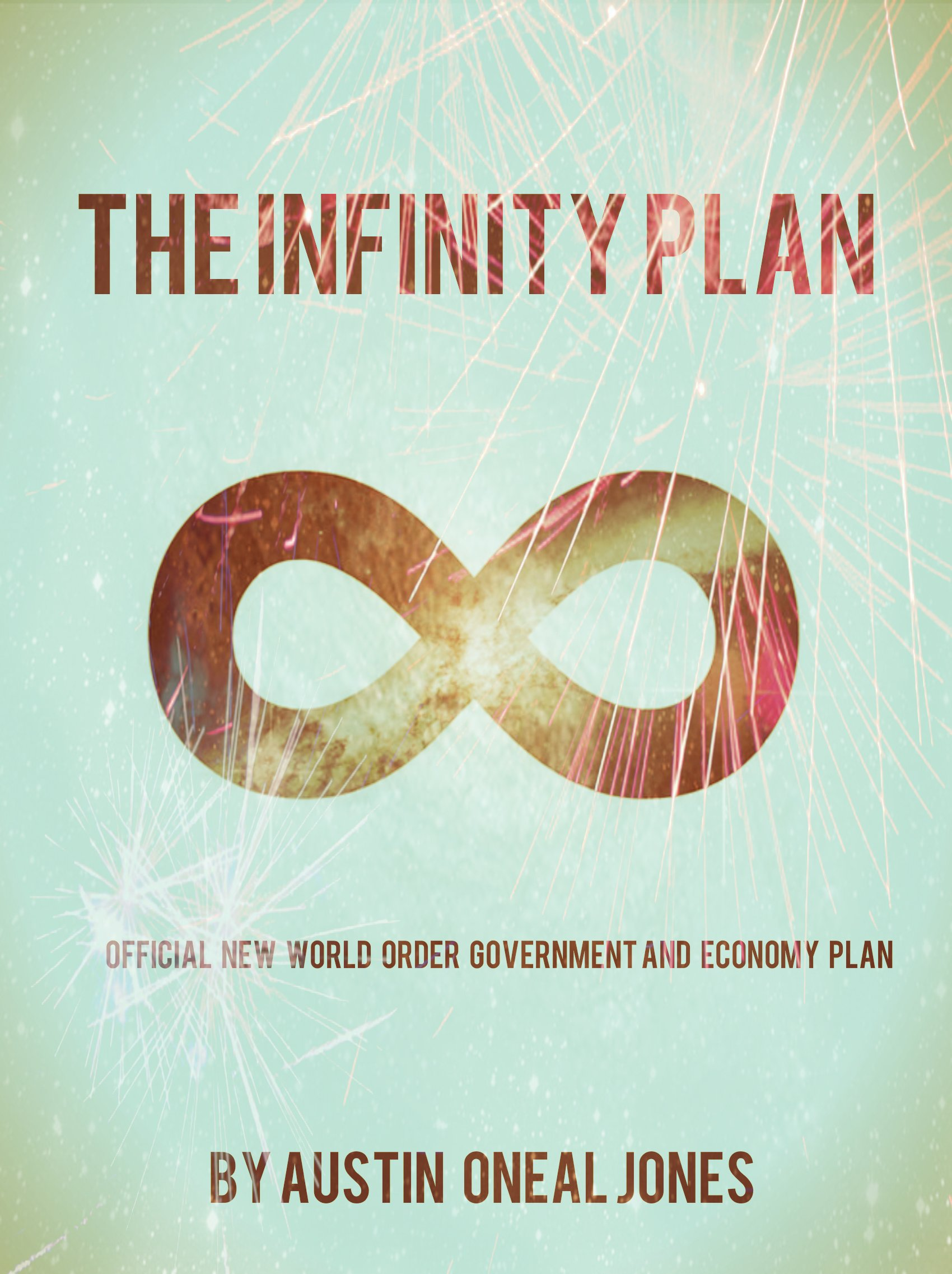 The Infinity Plan: The Official New World Order Government and Economy Plan