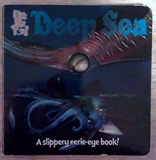 Eye See You! Deep Sea (A slippery eerie-eye book)