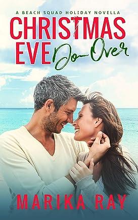 Christmas Eve Do-Over: A Holiday Novella (Beach Squad Book 7)