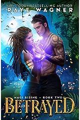 Betrayed (Magi Rising Book 2) Kindle Edition