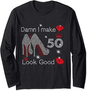 Damn I Make 50 Look Good 50th Birthday Gift Funny Long Sleeve T-Shirt