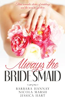 Always The Bridesmaid - 3 Book Box Set (Changing Grooms)