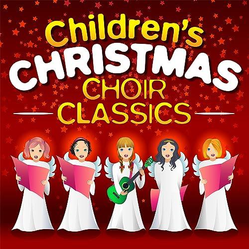 Christmas Choir.Childrens Christmas Choir Classics 30 Traditional Festive