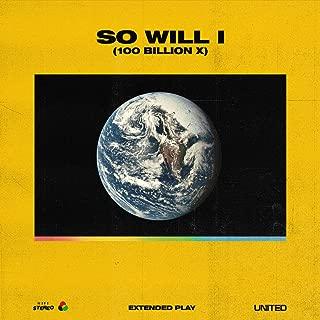 So Will I (100 Billion X) - EP