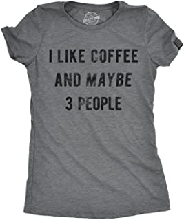 d7986feb04a7 Crazy Dog T-Shirts Womens I Like Coffee and Maybe 3 People Tshirt Funny  Sarcastic