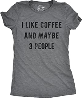 Crazy Dog T-Shirts Womens I Like Coffee and Maybe 3 People Tshirt Funny Sarcastic Tee for Ladies