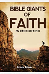 Bible Giants of Faith: Bible Study Guides (My Bible Stories Series) Kindle Edition