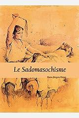 Le Sadomasochisme (French Edition) Kindle Edition