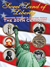 Sweet Land of Liberty - America in the 20th Century