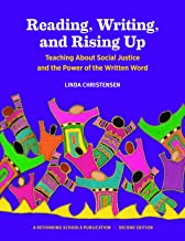 Reading, Writing, and Rising Up 2nd Edition: Teaching about Social Justice and the Power of the Written Word