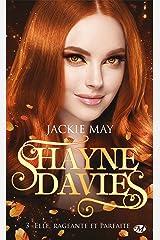 Elle, rageante et parfaite: Shayne Davies, T3 Format Kindle