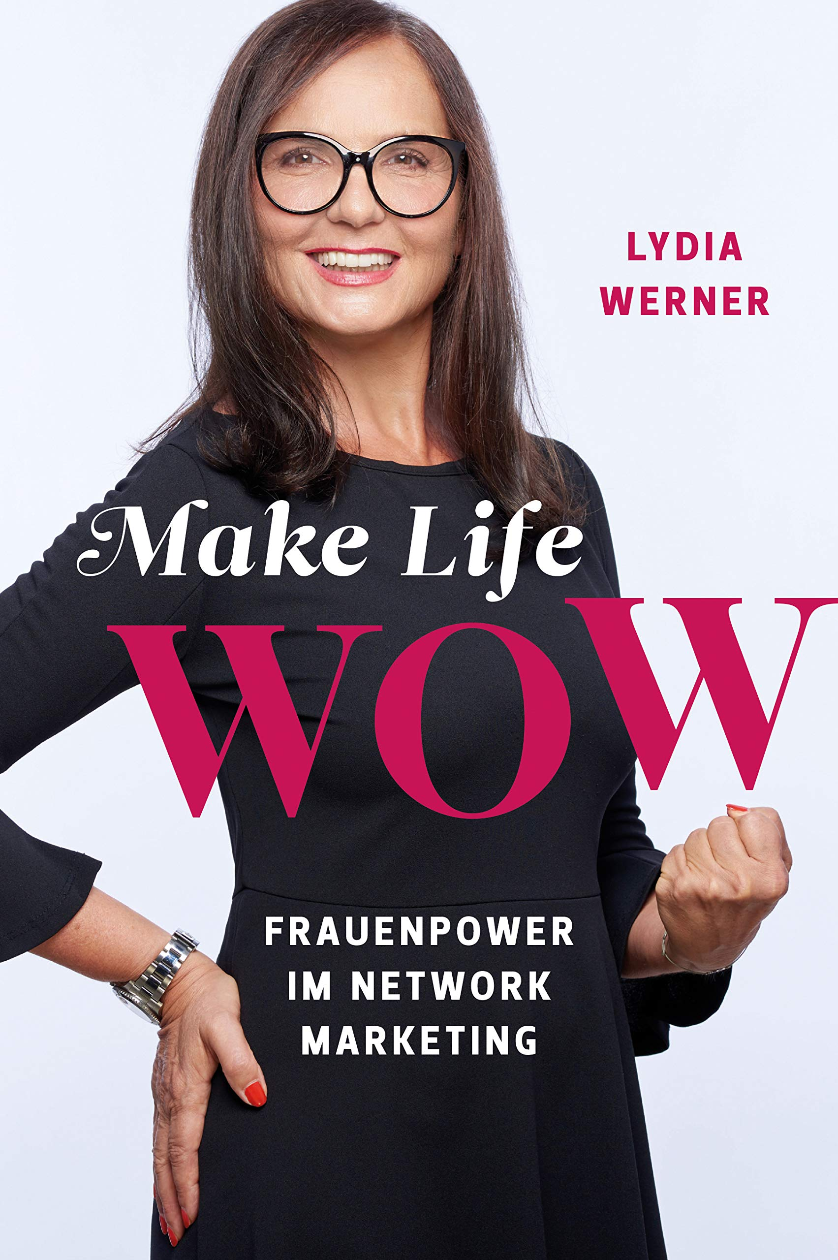 Download Make Life Wow: Frauenpower Im Network Marketing 