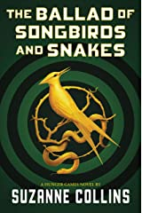 The Ballad of Songbirds and Snakes (A Hunger Games Novel) Kindle Edition